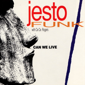 Album Can We Live (Featuring CeCe Rogers) from Jestofunk