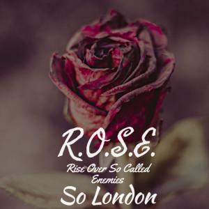 Album R.O.S.E from So London