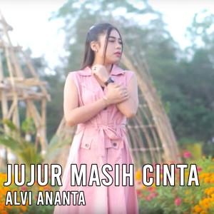 Jujur Masih Cinta dari Alvi Ananta