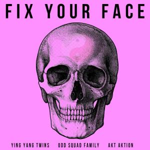 Album Fix Your Face (Explicit) from Akt Aktion