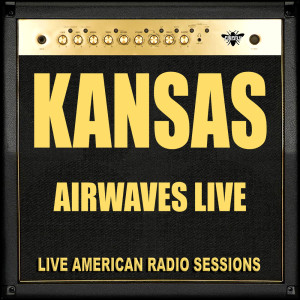 Kansas的專輯Airwaves Live