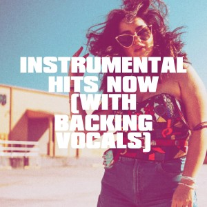 Karaoke All Hits的專輯Instrumental Hits Now (With Backing Vocals)