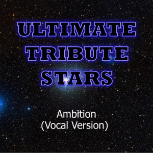 Ultimate Tribute Stars的專輯Wale feat. Rick Ross & Meek Mill - Ambition (Vocal Version)