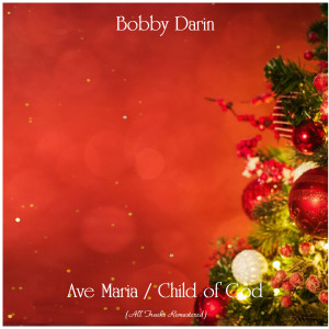 Album Ave Maria / Child of God from Bobby Darin