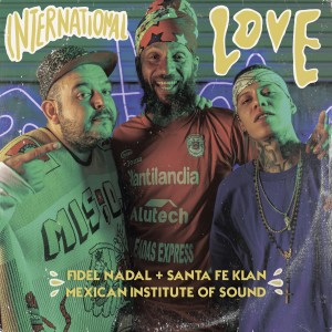 Album International Love from Mexican Institute of Sound