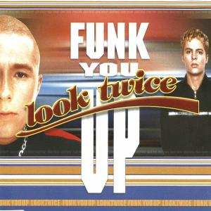 Funk You Up 1997 Look Twice