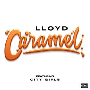 LLoyd的專輯Caramel (feat. City Girls)