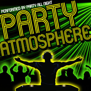 Album Party Atmosphere (Explicit) from Party All Night