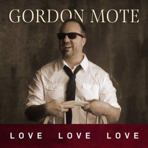 Album Love, Love, Love from Gordon Mote