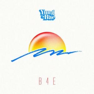 Yung Bae的專輯B4E