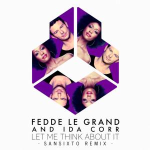Fedde Le Grand的專輯Let Me Think About It (Sansixto Remix)