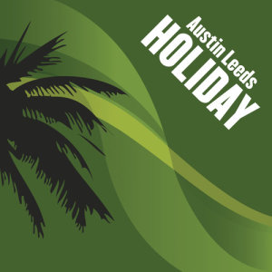 Listen to Holiday (Radio Edit) song with lyrics from Austin Leeds