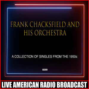 Album A Collection Of Singles From The 1950s from Frank Chacksfield And His Orchestra