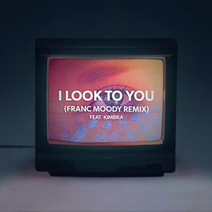 Album I Look to You (feat. Kimbra) [Franc Moody Remix] from Kimbra