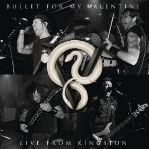 Live From Kingston dari Bullet For My Valentine