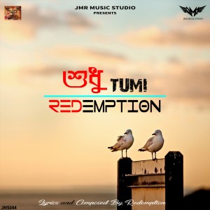 Album Sudhu Tumi from Redemption