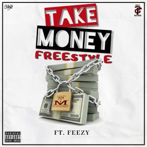 Feezy的專輯Take Money (Freestyle) (Explicit)