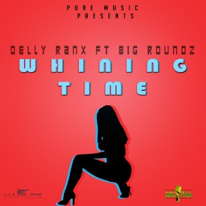 Album Whining Time - Single (Explicit) from Delly Ranx