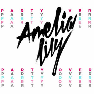 Amelia Lily的專輯Party Over