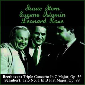 Album Beethoven: Triple Concerto In C Major, Op. 56 - Schubert: Trio No. 1 In B Flat Major, Op. 99 from Eugene Istomin