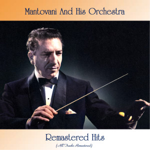 Album Remasterd HIts (All Tracks Remastered) from Mantovani and His Orchestra