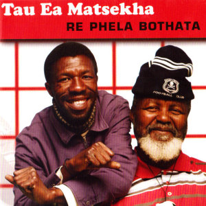 Album Re Phela Bothata from Tau Ea Matsekha
