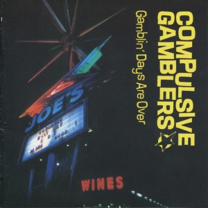 Album Gambling Days Are Over from Compulsive Gamblers