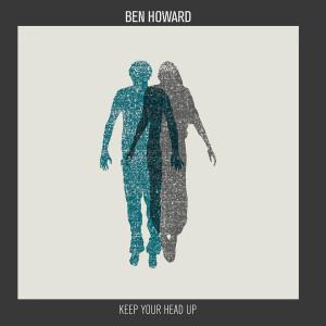 Keep Your Head Up 2011 Ben Howard