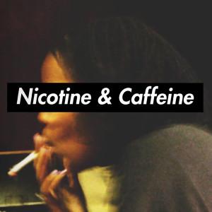 Album Nicotine & Caffeine (Explicit) from Malaika