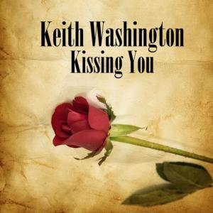 Album Kissing You (Re-Recorded / Remastered) from Keith Washington