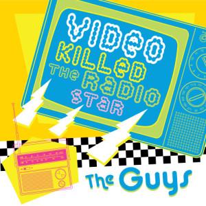 The Hit Crew的專輯Video Killed The Radio Star-Guys