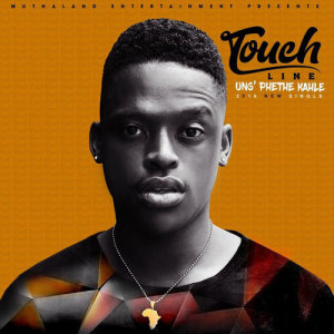 Listen to Ung Phethe Kahle song with lyrics from Touchline