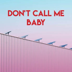 Album Don't Call Me Baby from Regina Avenue