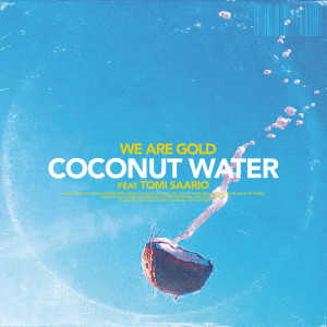 Album Coconut Water from We Are Gold