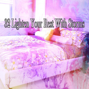 32 Lighten Your Rest with Storms