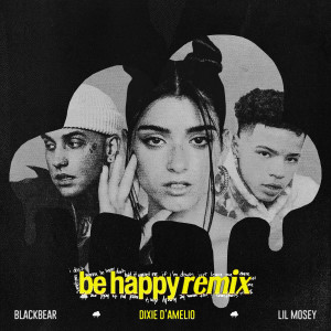 Listen to Be Happy (Remix) song with lyrics from Dixie D'Amelio