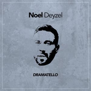 Noel Deyzel dari Dramatello