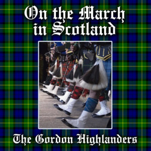 The Gordon Highlanders的專輯On the March in Scotland