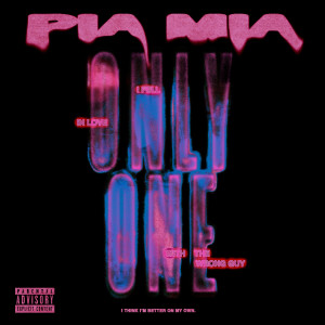 Pia Mia的專輯Only One (Explicit)