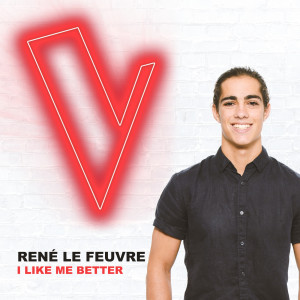 Listen to I Like Me Better (The Voice Australia 2018 Performance / Live) song with lyrics from René Le Feuvre