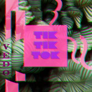 Album Tik tik tok (Explicit) from VEDO