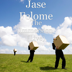 Album The Immersion (Live) from Jase Felome