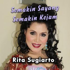 Download Lagu Rita Sugiarto - Semakin Sayang Semakin Kejam