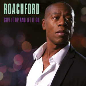 Album Give It Up and Let It Go from Roachford