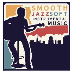 Album Smooth Jazz Soft Instrumental Music from The Smooth Jazz Players