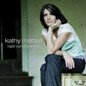 Right Out Of Nowhere 2005 Kathy Mattea