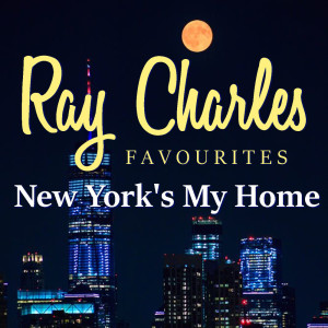 Ray Charles的專輯New York's My Home Ray Charles Favourites