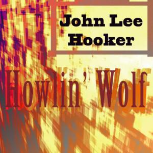 John Lee Hooker的專輯Howlin' Wolf