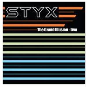 Styx的專輯The Grand Illusion - Live