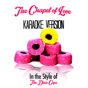 Karaoke - Ameritz的專輯The Chapel of Love (In the Style of the Dixie Cups) [Karaoke Version] - Single